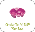 Circular Top 'n' Tail Wash Bowl